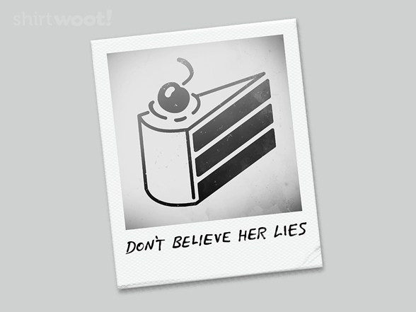 Don't Believe Her Lies T Shirt