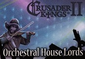 Crusader Kings II - Orchestral House Lords DLC Steam CD Key