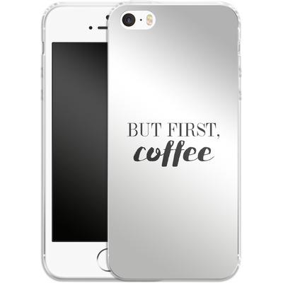 Apple iPhone 5s Silikon Handyhuelle - But first, coffee! von Erik Scholz