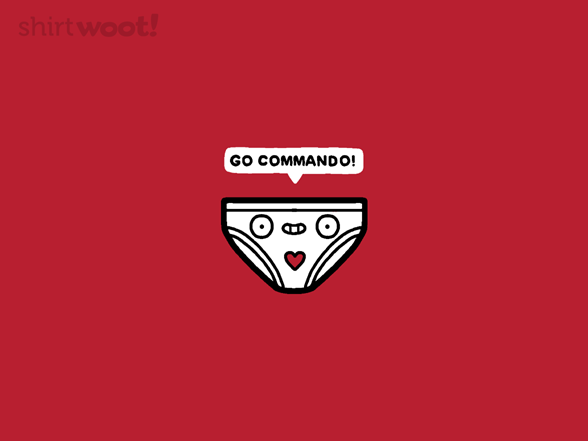 Go Commando T Shirt