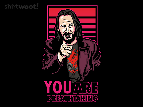 You Are Breathtaking T Shirt