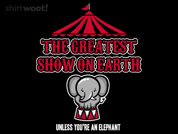 Elephants Hate The Circus T Shirt