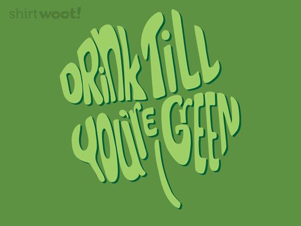 Drink Till You're Green T Shirt