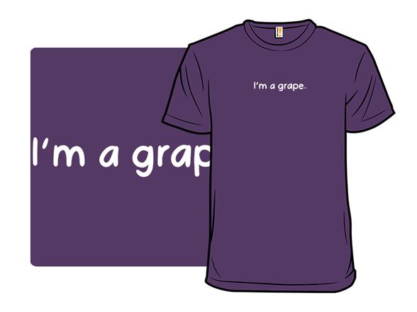 I'm A Grape T Shirt
