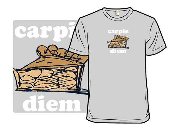 Carpie Diem T Shirt