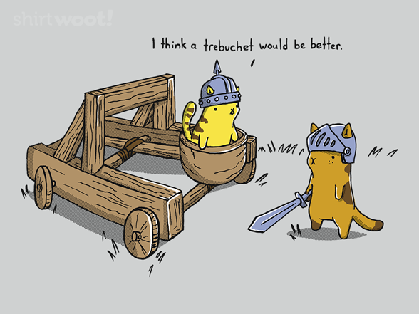 No More Catapults T Shirt
