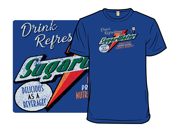 Drink Sugar Water T Shirt