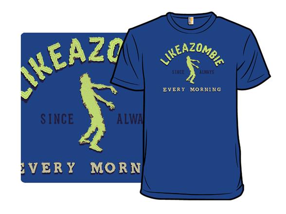 Likeazombie T Shirt