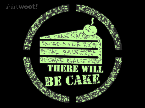 There Will Be Cake T Shirt
