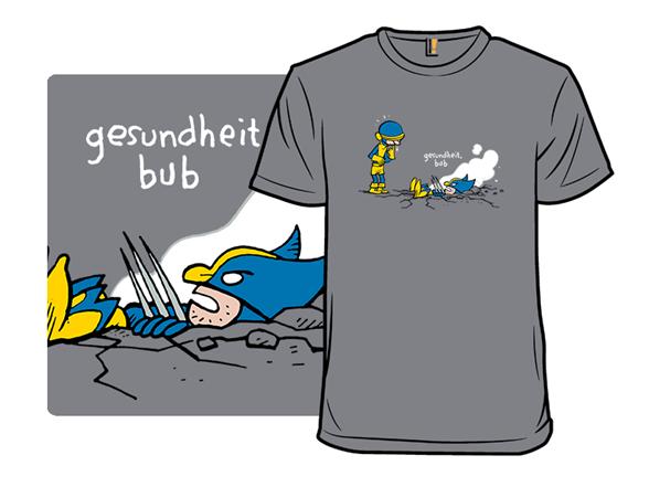 Gesundheit, Bub T Shirt