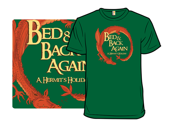 Bed And Back Again T Shirt