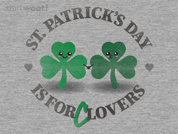 St. Patrick's Day Is For Lovers T Shirt