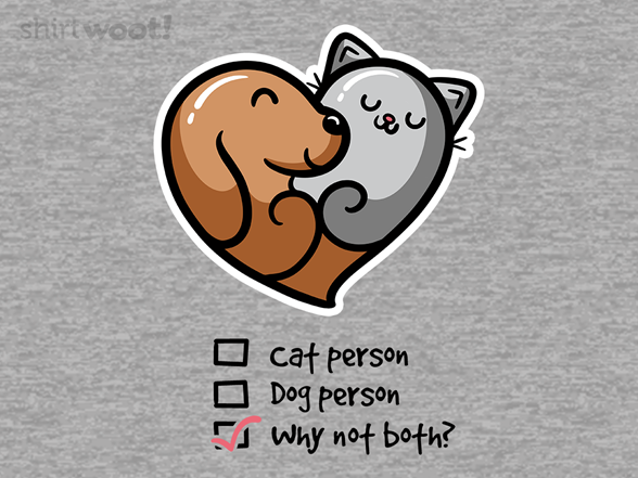 Why Not Both? T Shirt