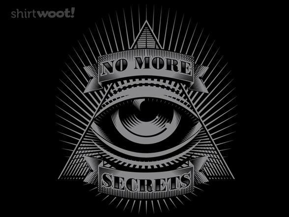 No More Secrets T Shirt
