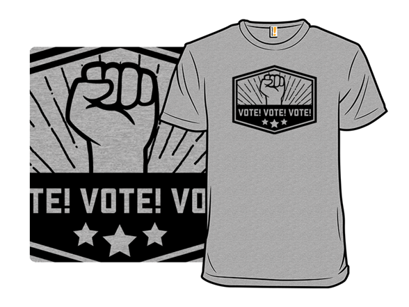 Vote! Vote! Vote! T Shirt