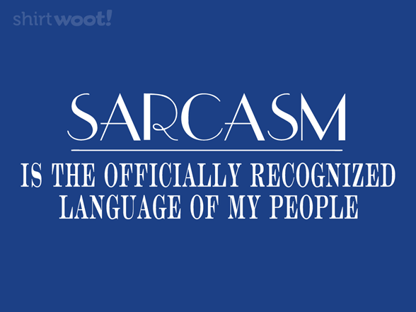 Fluently Sarcastic T Shirt
