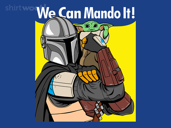 We Can Mando It! T Shirt