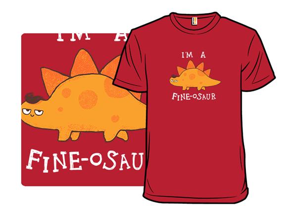 Fine-osaur T Shirt