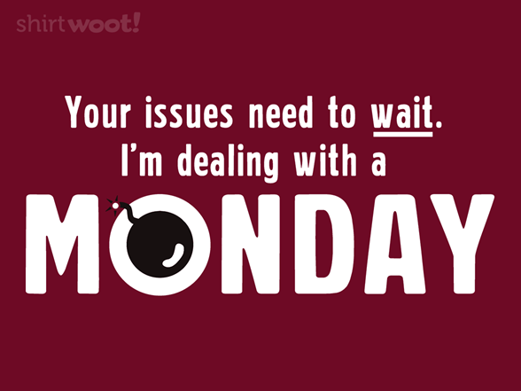 Monday In My World T Shirt