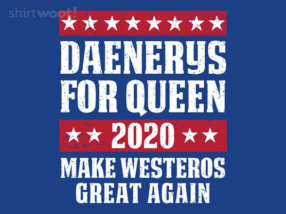 Daenerys 2020 T Shirt
