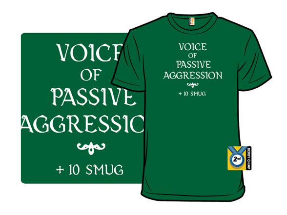 Passive Agressive Voice T Shirt