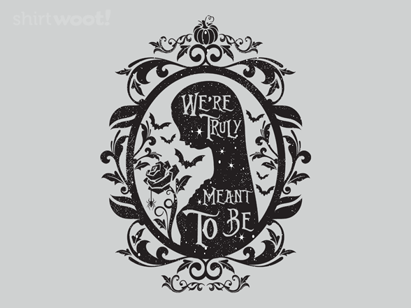Meant To Be T Shirt