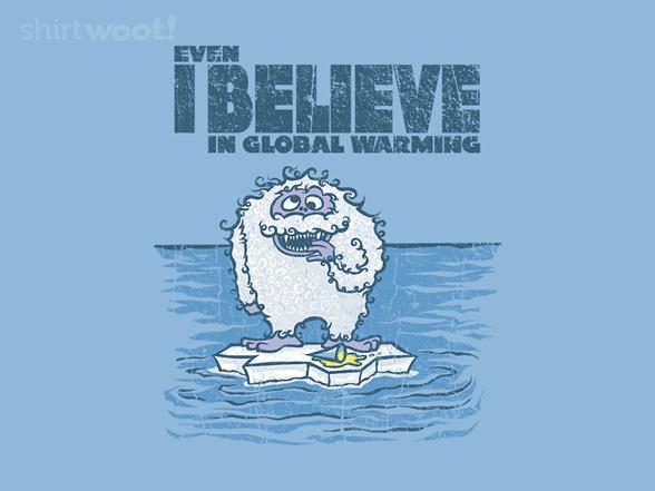 Even I Believe T Shirt