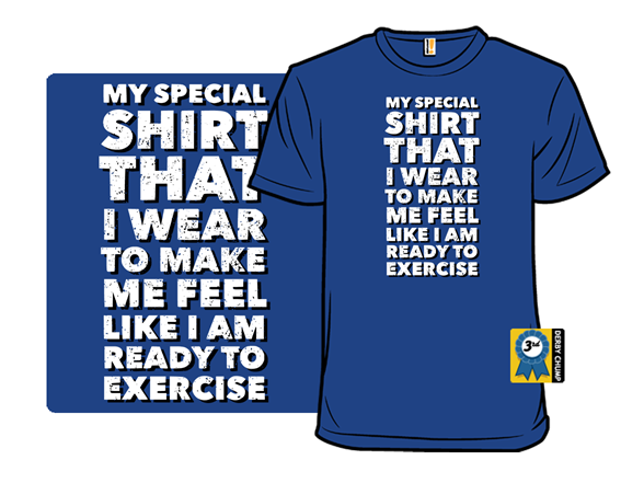 Special Exercise Shirt T Shirt
