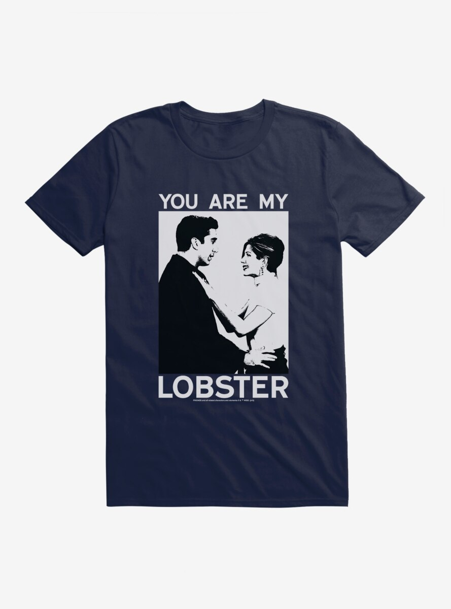 Friends You Are My Lobster T-Shirt