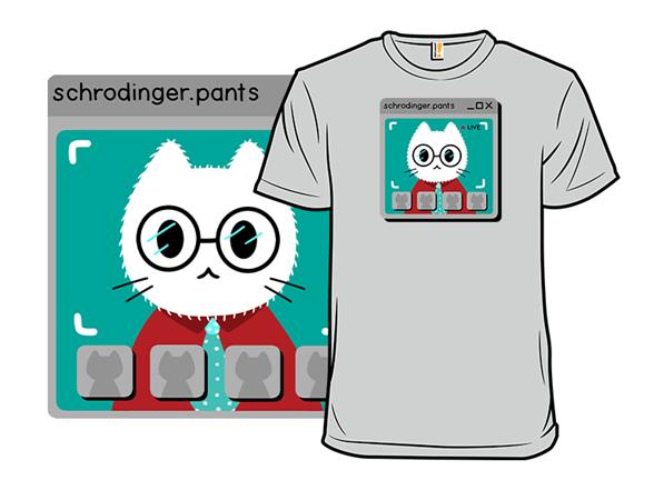 Schrodinger's Pants T Shirt