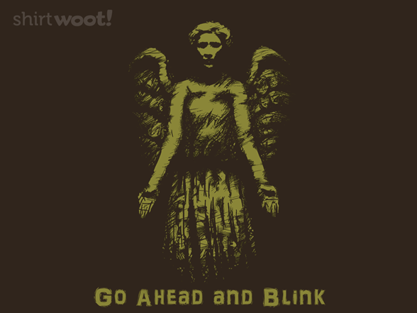 Go Ahead And Blink T Shirt