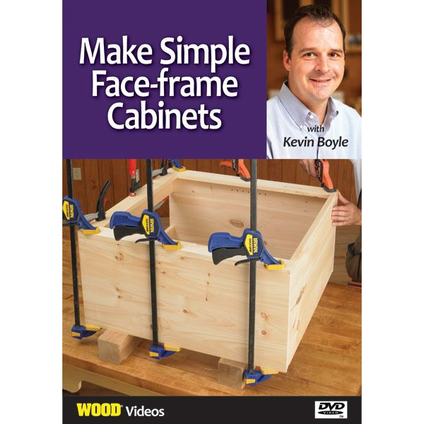 Make Simple Face-frame Cabinets With Kevin Boyle DVD