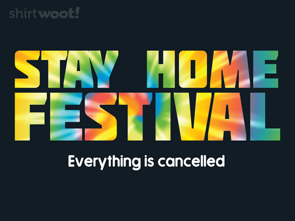 Stay Home Fest T Shirt