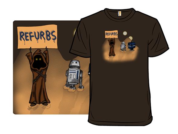 Refurbs! T Shirt