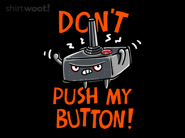 Don't Push My Button T Shirt