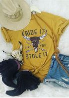 Ride It Like You Stole It T-Shirt Tee - Yellow