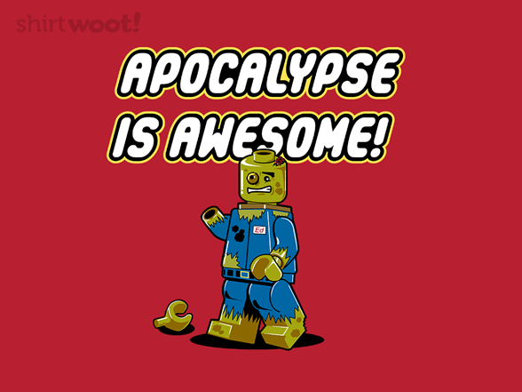 Apocalypse Is Awesome! T Shirt