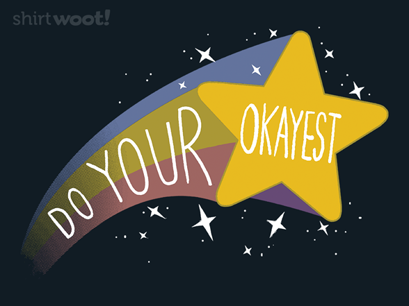 Do Your Okayest T Shirt