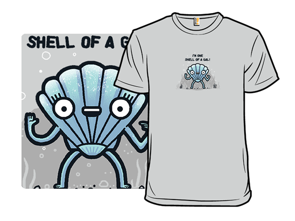 A Shell Of A Gal T Shirt