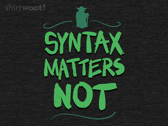 Syntax Matters Not T Shirt
