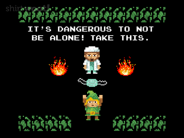 It's Dangerous. Take This! T Shirt