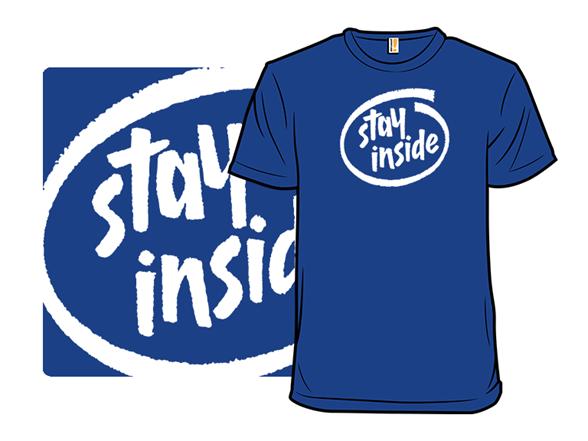 Staying Inside T Shirt