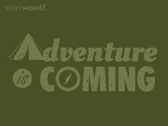 Adventure Is Coming T Shirt