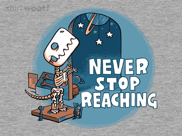 Never Stop Reaching T Shirt