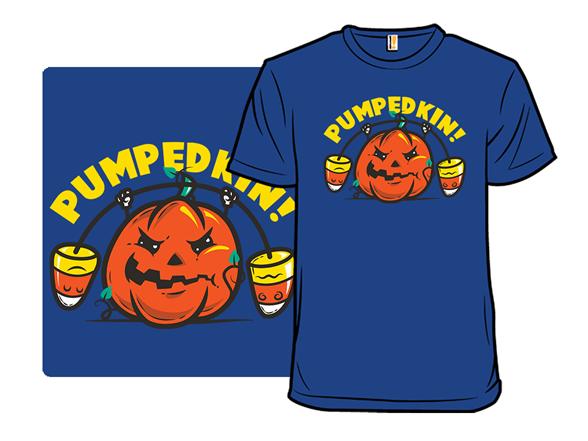 Pumpedkin T Shirt