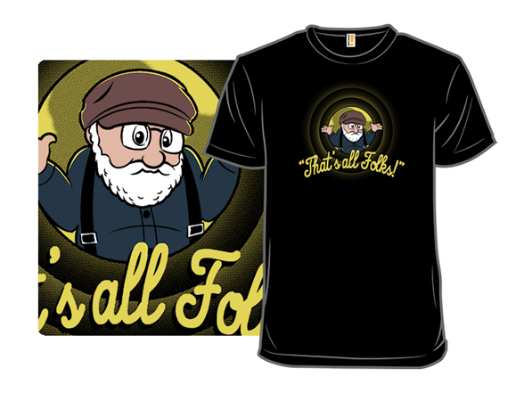 That's All, Folks T Shirt