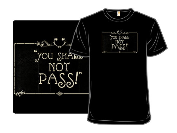 You Shall Not Pass Quietly T Shirt
