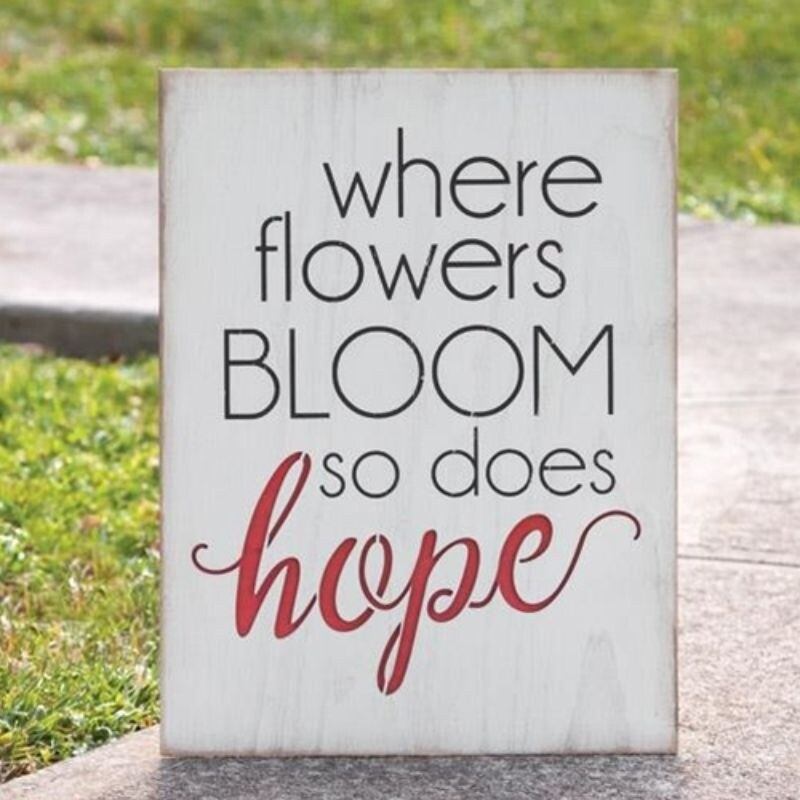 *Where Flowers Bloom Wood Cutout Sign - White (White)