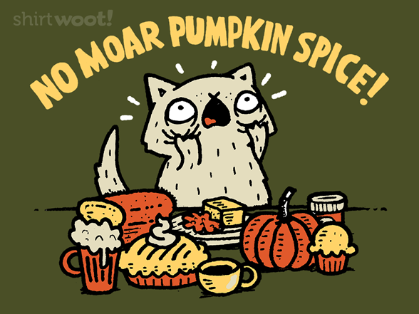 No Moar Pumpkin Spice T Shirt