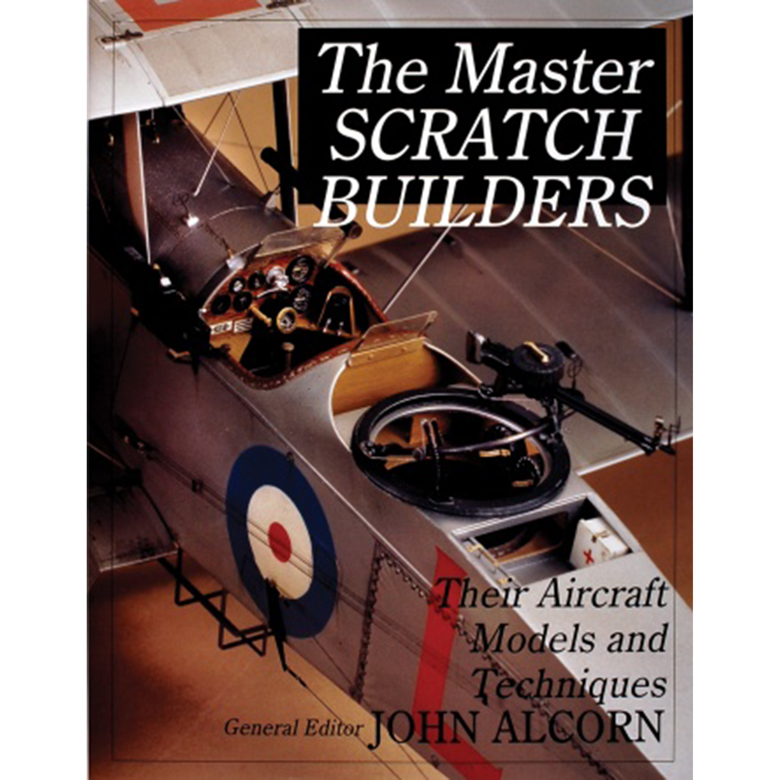 The Master Scratch Builders: Tips & Techniques from the Masters